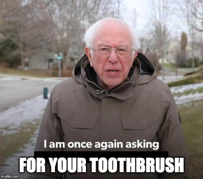 asking for your toothbrush